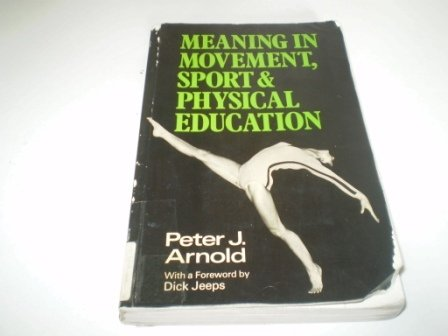 9780435800345: Meaning in Movement, Sport and Physical Education
