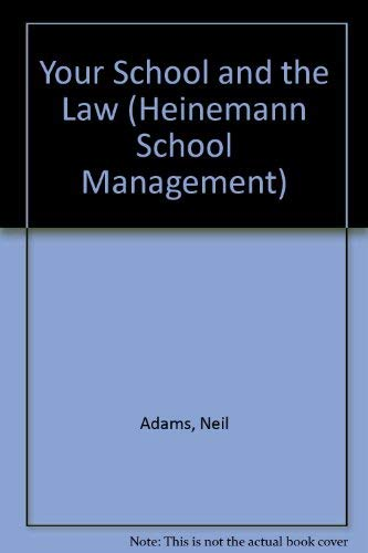 Your School and the Law (Heinemann School Management) (043580040X) by Adams, Neil