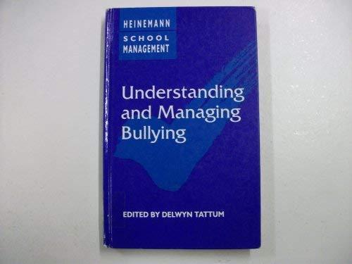 9780435800437: Understanding and Managing Bullying (Heinemann School Management)