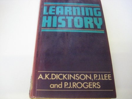 Learning History.: Dickinson, A K ; Lee, P J
