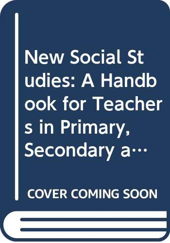 9780435805654: New Social Studies: A Handbook for Teachers in Primary, Secondary and Further Education