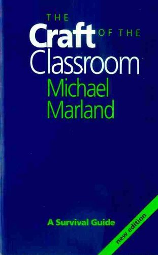 9780435805777: The Craft of the Classroom: A Survival Guide to Classroom Management in the Secondary School