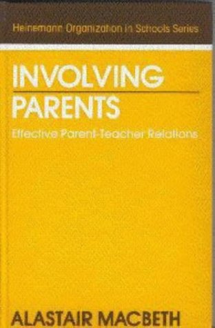 Involving Parents: Effective Parent-teacher Relations: Macbeth, Alastair
