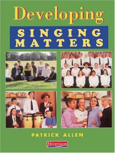 9780435810184: Developing Singing Matters (Singing Matters and Developing Singing Matters)