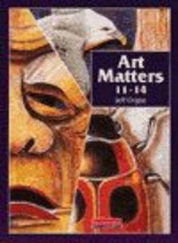 9780435812041: Art Matters 11-14 Student Book: Pupil Book 11-14