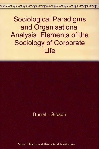9780435821302: Sociological Paradigms and Organisational Analysis: Elements of the Sociology of Corporate Life