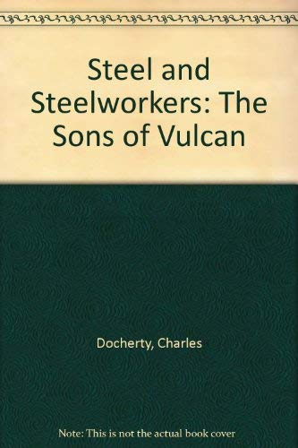 9780435821968: Steel and Steelworkers: The Sons of Vulcan