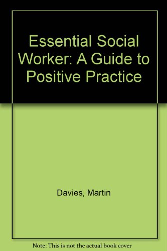 9780435822675: Essential Social Worker: A Guide to Positive Practice (Community care practice handbooks)