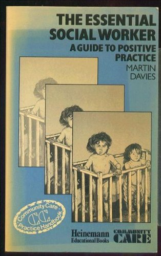 9780435822682: The Essential Social Worker: A Guide to Positive Practice