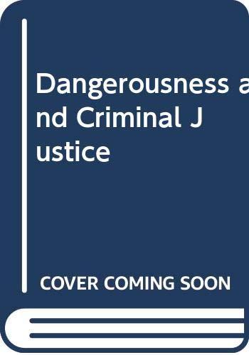 9780435823078: Dangerousness and Criminal Justice (Cambridge studies in criminology)