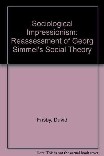 9780435823207: Sociological Impressionism: Reassessment of Georg Simmel's Social Theory