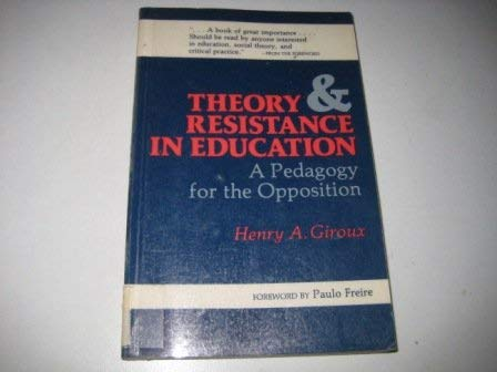 9780435823566: Theory and Resistance in Education (Critical perspectives in social theory)