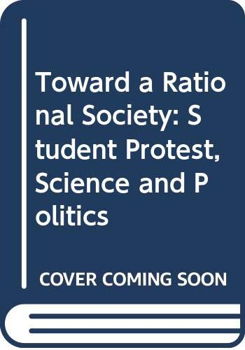 9780435823801: Toward a Rational Society: Student Protest, Science and Politics