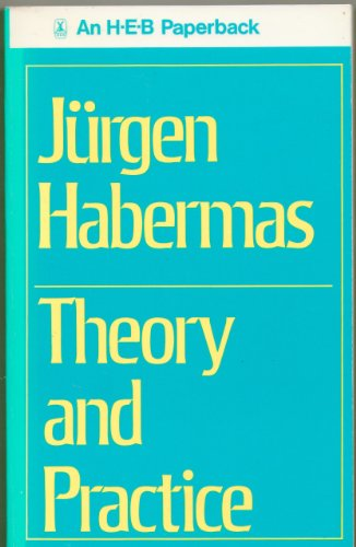 Theory and Practice: Habermas, Jurgen