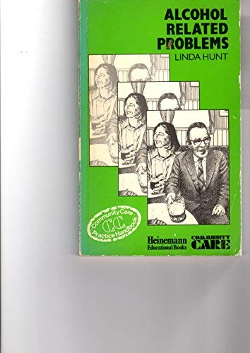 9780435824501: Alcohol related problems (Community care practice handbooks)
