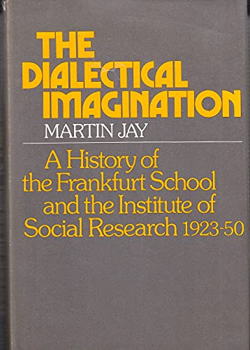 9780435824754: Dialectical Imagination: History of the Frankfurt School and the Institute of Social Research, 1923-50