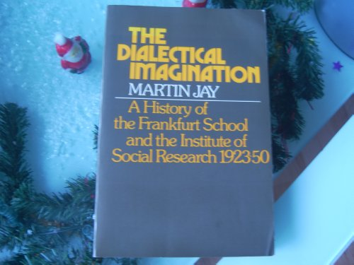 9780435824761: Dialectical Imagination: History of the Frankfurt School and the Institute of Social Research, 1923-50
