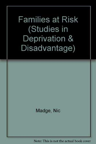 Families at Risk : Studies in Deprivation and Disadvantage 8: Madge, Nicola