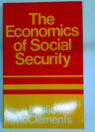 The Economics of Social Security: McClements Leslie