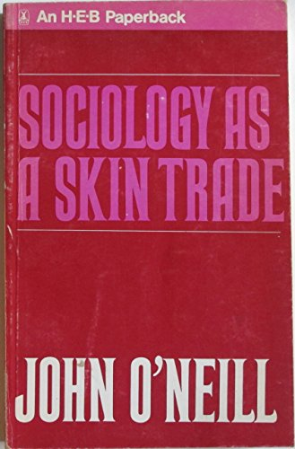 Sociology As a Skin Trade Essays Towards a Reflexive Sociology: O'Neill John