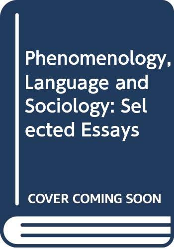 9780435826666: Phenomenology, Language and Sociology: Selected Essays