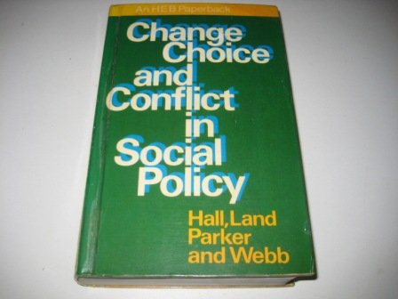 9780435826703: Change Choice and Conflict in Social Policy