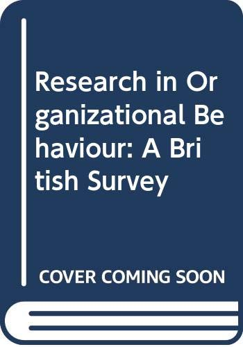 Research in Organizational behaviour: A British Survey: Pugh, Derek S.;
