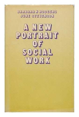 New Portrait of Social Work: Rodgers, Barbara Noel & June Stevenson
