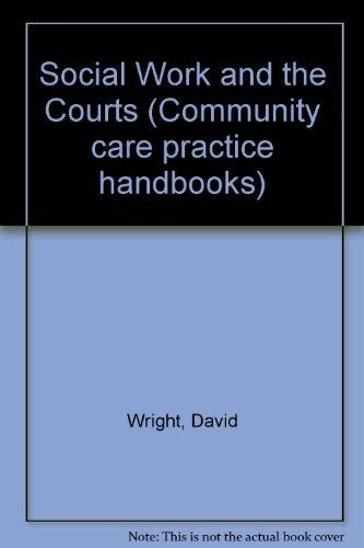 The Social Worker and the Courts.: Wright, David