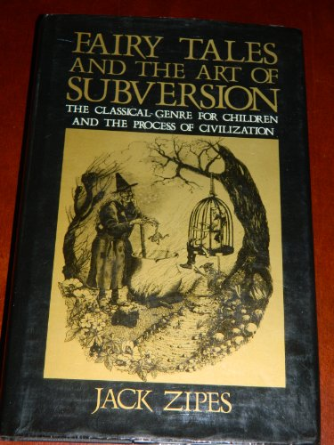 9780435829834: Fairy Tales and the Art of Subversion: The Classical Genre for Children and the Process of Civilization (First, Import)