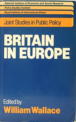 BRITAIN IN EUROPE : Joint Studies in Public Policy
