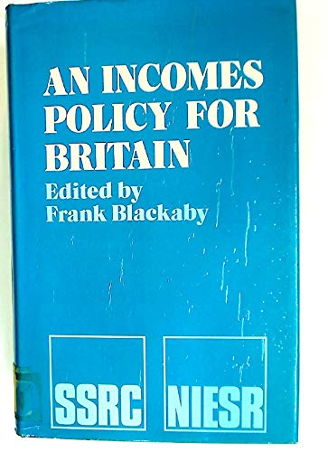 An Incomes Policy for Britain.: Blackaby, Frank [Ed]