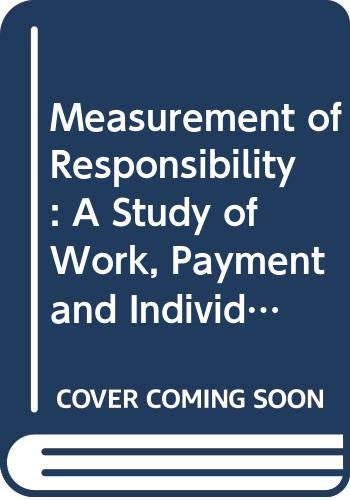 Measurement of Responsibility:a Study of Work: Payment and Individual Capacity: Jaques, Elliott