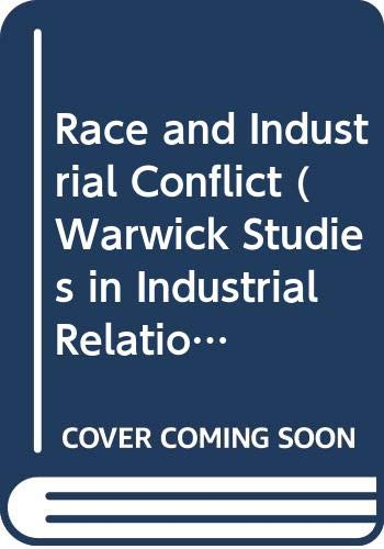 Race and Industrial Conflict (Warwick Studies in: Rimmer, Malcolm