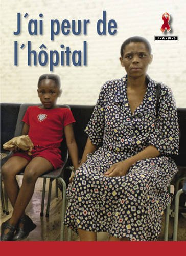 9780435891381 - Collectif: J'ai Peur de l'Hopital (Junior African Writers: French Translations) - Livre