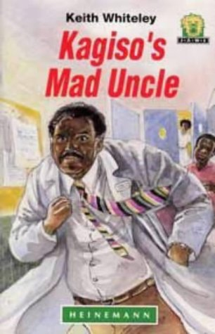 Kagiso's Mad Uncle (Junior African Writers): Whiteley, Mr Keith