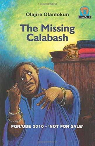 The Missing Calabash (Paperback): Olajire Olanlokun