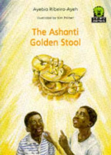 9780435894917: The Ashanti Golden Stool (Junior African Writers: Starters Level 3)