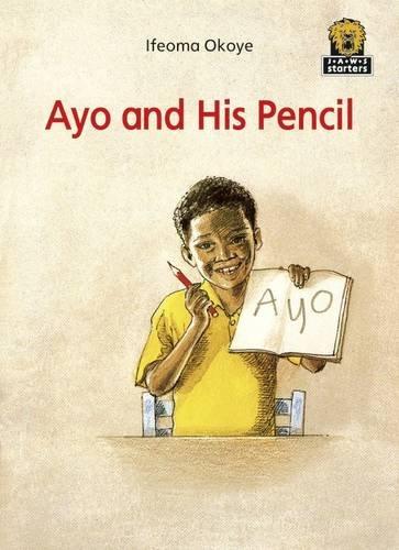 Ayo and His Pencil: Level 1 (Junior: Okoye, Ifeoma