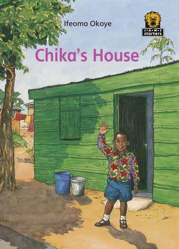 Chika's House: Level 1 (Junior African Writers: Starters Level 1): Ifeoma Okoye