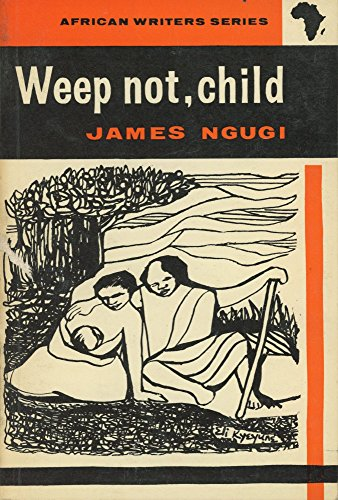 9780435900076: Weep Not, Child (African Writers Series)
