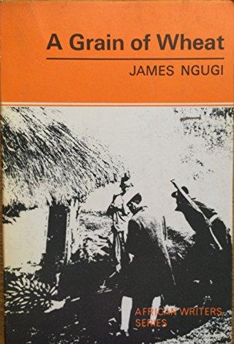 9780435900366: Grain Of Wheat Ngugi AWS 36 (Heinemann African Writers Series)