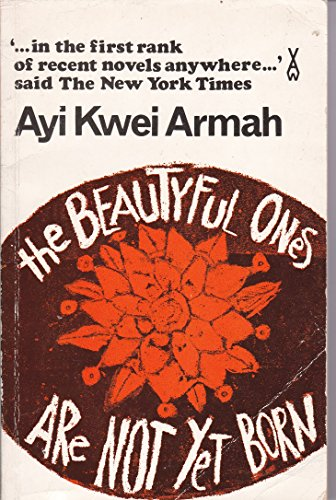 9780435900434: The Beautyful Ones are Not Yet Born [African Writers Series].