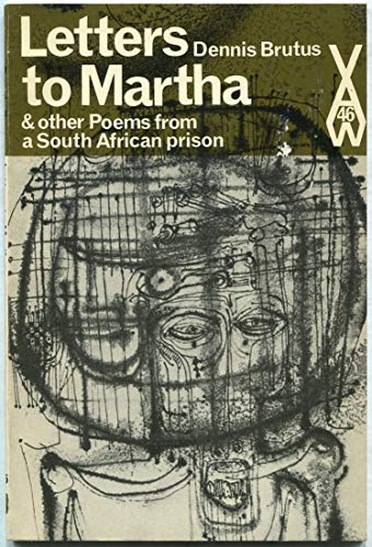 Letters to Martha and Other Poems from a South African Prison: Brutus, Dennis