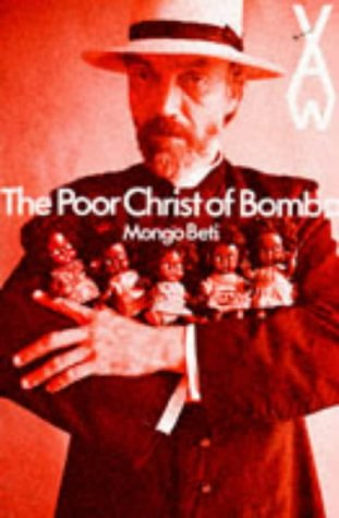 9780435900885: The Poor Christ of Bomba (African Writers Series)
