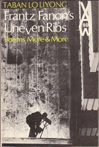 Frantz Fanon's Uneven Ribs (African Writers Series,: Taban Lo Liyong