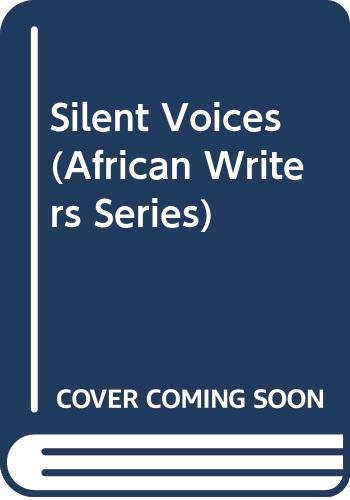 9780435901110: Silent Voices (African Writers Series)