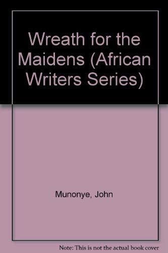 Wreath for the Maidens (African Writers Series): Munonye, John