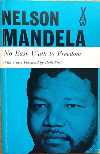 nelson mandela no easy walk freedom There is no easy walk to freedom anywhere, and many of us will have to passthrough the valley of the shadow of death again and again 3efore wwe reach the mountaintop.
