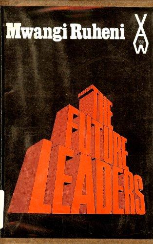 The Future Leaders (African Writers Series, 139): Ruheni, Mwangi